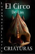 el circo de las criaturas by LunaNuezOlivares