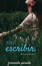 sin escribir. (Saga D.D #6) by azuul_Achenback