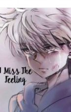 I Miss The Feeling (One-shot) by NayaSkou