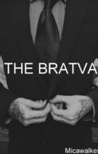 THE BRATVA by MakiverTrouble97