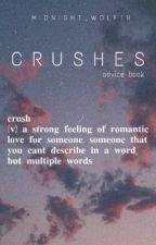 Crushes || Advice Book  by Midnight_wolf19