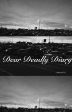 dear deadly diary, by insanitysms