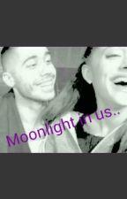 Moonlight in us..♡☆ by Rickianafan