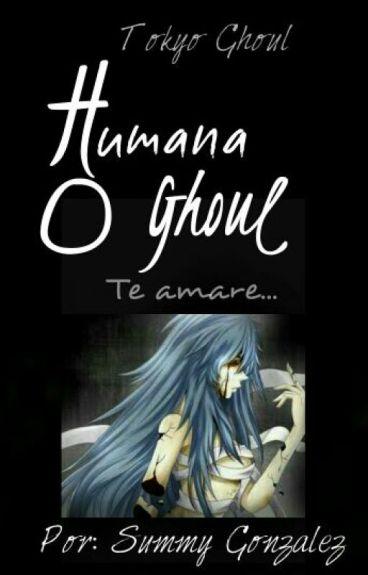 Humana O Ghoul Te Amare [Kaneki x Tu] (PAUSADA)