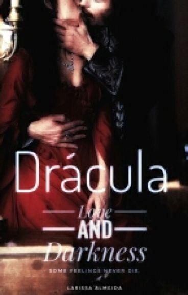 Drácula -  Love and Darkness  》Livro 1《  #Wattys2016