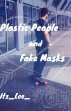 Plastic People & Fake Masks by Its_Lee_