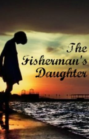 The Fisherman's Daughter by TheAuthoress