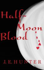 Half-Moon Blood by JEHunter