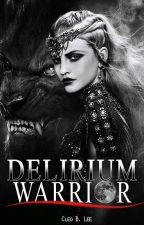 Delirium WarriOr (MUY PRONTO) by Final-Infinity_EP