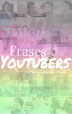 Frases Youtubers by Chica_Unicornio_12