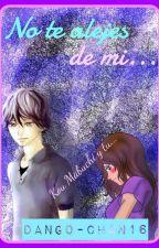 No te alejes de mi ~Kou Mabuchi y Tu~ by Dango-Chan16