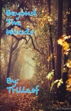 Beyond the woods by TrillAsf