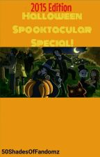 Halloween Spooktacular Special! [2015 Halloween Special] by softsanj