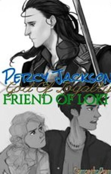 Percy Jackson God of Loyalty (Percy Jackson and other Crossovers)