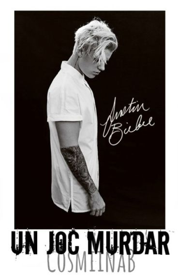 Un joc murdar(Justin Bieber fan fiction)