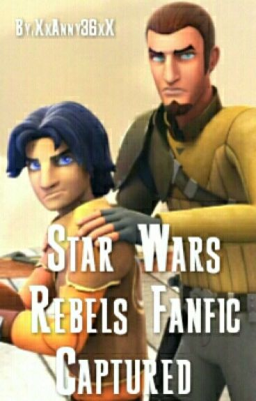 Captured- Star Wars Rebels Fanfiction