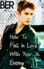 How to fall for your enemy (A Justin Bieber love story) by missmae9573