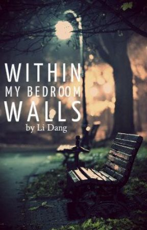 Within My Bedroom Walls by HappiLi