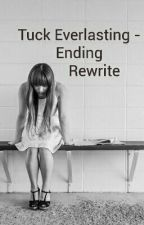 Tuck Everlasting - Ending Rewrite by _shark__bait_