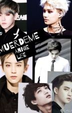 ¡Muerdeme! KaiSoo~ChanBaek~HunHan by Ktyo98