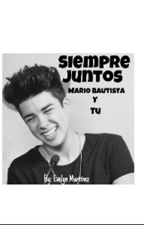 Siempre Juntos ~Mario Bautista Y Tu ~ by 342aza