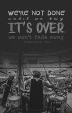 Tomorrow Never Dies (Ashton Irwin Love Story) by foreverlivingmylife