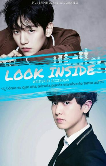 LOOK INSIDE [ChanBaek]