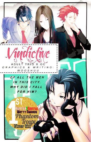 Vindictive ||HIATUS||
