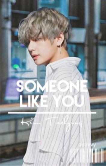Someone Like You || Kim Taehyung + Park Chorong