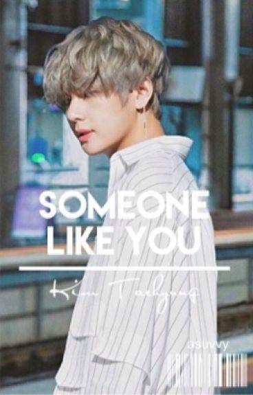 Someone Like You... || Kim Taehyung