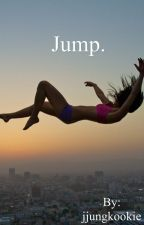 Jump. by ssugakookie