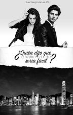 ¿Quién dijo que enamorarse sería fácil? #YTW by karimegonzalez378