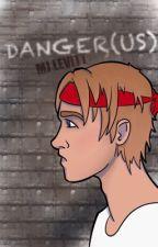 Danger(us) by MJLevitt