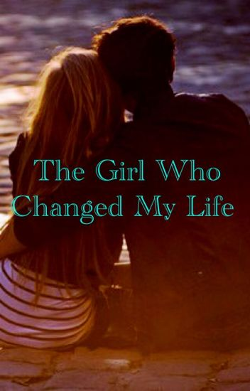 who changed my life