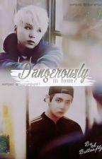 Dangerously in love? by Liivethemoments