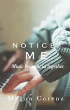 Notice Me  by MeganCarena