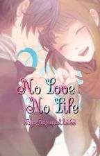 No LOVE, No LIFE | Ongoing by Kazuna22164