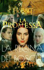 La Promessa • La Regina dei Boschi • Lo Hobbit by -mrsgreenleaf-