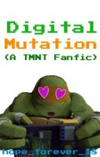 Digital Mutation (Book Five) by hope_forever_18