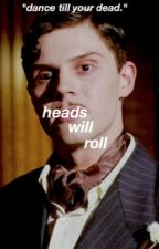 Heads will Roll / James March by evanpetersbuttt