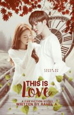 [Hoshi Fiction] This is Love by helleaneseaszne