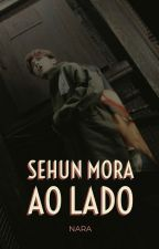 SEHUN MORA AO LADO [hiatus] by deangerous