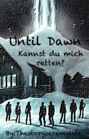 Until Dawn : Kannst du mich retten? - Unangenehmes Wiedersehen - Wattpad