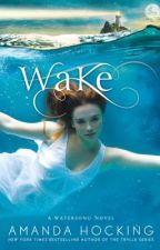 Wake (Watersong Series #1) by AmandaHocking