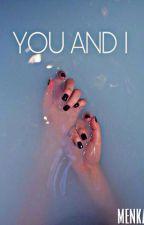 You and I by menka09