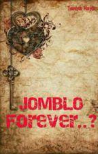 JOMBLO FOREVER..? by Nayz_123