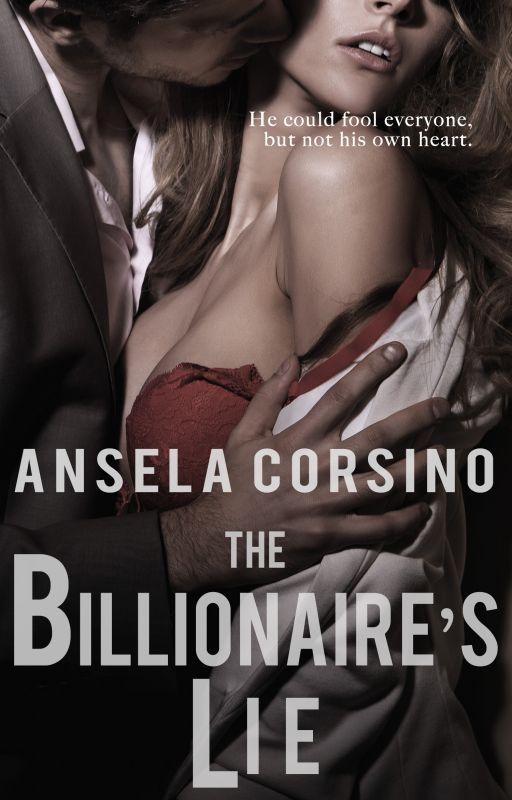 The Billionaire's Lie (A Steamy Romance) by anselacorsino