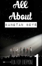 All About Bangtan Boys [1] by geeminie