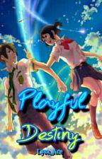 Playful Destiny by Lysa_Ace