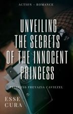 Unveiling the Secrets of the Innocent Princess by Macooliit